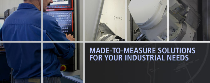 Made-to-measure solutions for your industrial needs